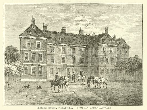 Clarges House, Piccadilly, from Mr Crace's collection. Illustration for Old and New London with numerous engravings from the most authentic sources by Walter Thornbury (Cassell, c 1890).