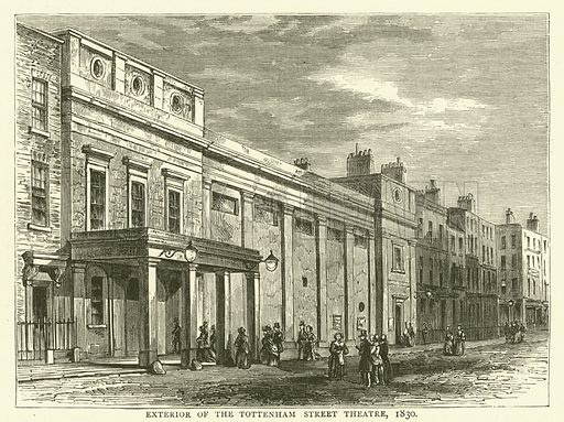 Exterior of the Tottenham Street Theatre, 1830. Illustration for Old and New London with numerous engravings from the most authentic sources by Walter Thornbury (Cassell, c 1890).