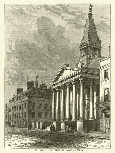 St George's Church, Bloomsbury. Illustration for Old and New London with numerous engravings from the most authentic sources by Walter Thornbury (Cassell, c 1890).