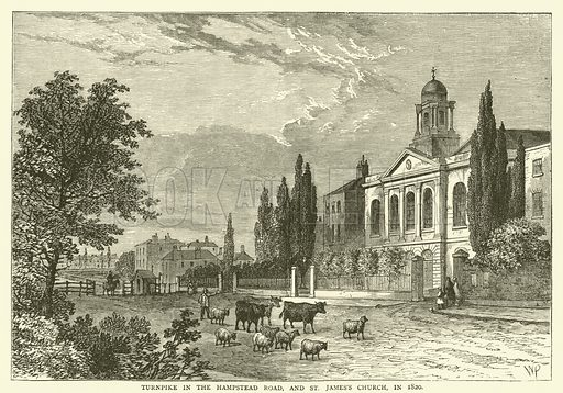Turnpike in the Hampstead Road, and St James's Church, in 1820. Illustration for Old and New London with numerous engravings from the most authentic sources by Walter Thornbury (Cassell, c 1890).