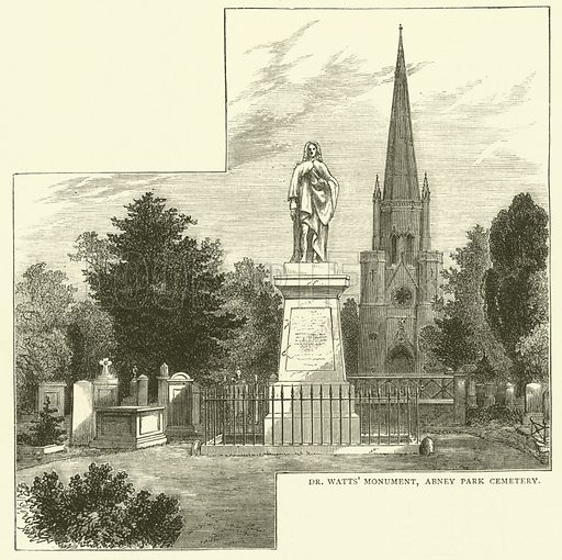 Dr Watts' Monument, Abney Park Cemetery. Illustration for Old and New London with numerous engravings from the most authentic sources by Walter Thornbury (Cassell, c 1890).