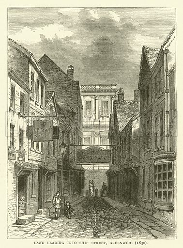 Lane leading into Ship Street, Greenwich, 1830. Illustration for Old and New London with numerous engravings from the most authentic sources by Walter Thornbury (Cassell, c 1890).