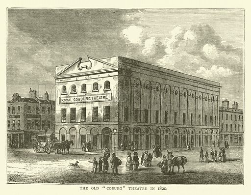 "The Old ""Coburg"" Theatre in 1820. Illustration for Old and New London with numerous engravings from the most authentic sources by Walter Thornbury (Cassell, c 1890)."