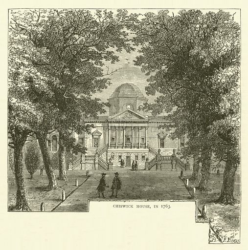 Chiswick House, in 1763. Illustration for Old and New London with numerous engravings from the most authentic sources by Walter Thornbury (Cassell, c 1890).