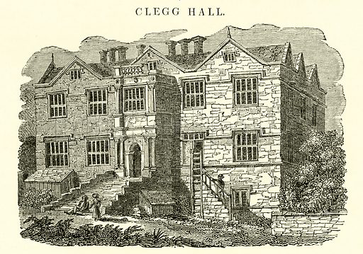 Clegg Hall. Illustration for The Graphic and Historical Illustrator edited by EW Brayley (J Gilbert, 1832).