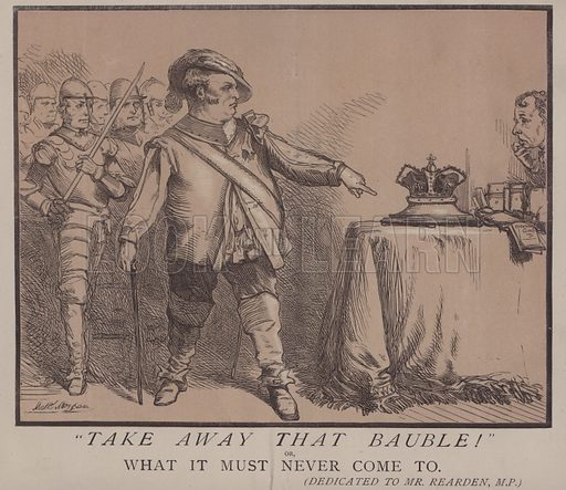 Take Away that Bauble! or, What it Must Never Come to. (Dedicated to Mr Rearden, MP). Illustration for The Tomahawk, June 13 1868.