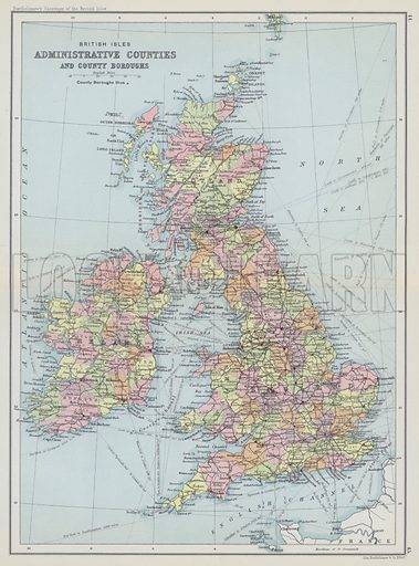 British Isles, administrative counties and county boroughs. Illustration for The Survey Gazetteer of the British Isles, Topographical, Statistical and Commercial, Compiled from the 1901 Census and the latest Official Returns edited by J G Bartholomew (George Newnes, 1904).