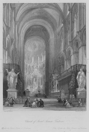 Church of Saint Sernin, Toulouse. Eglise de Saint Sernin, a Toulouse. Illustration for France Illustrated (Fisher, c 1845).