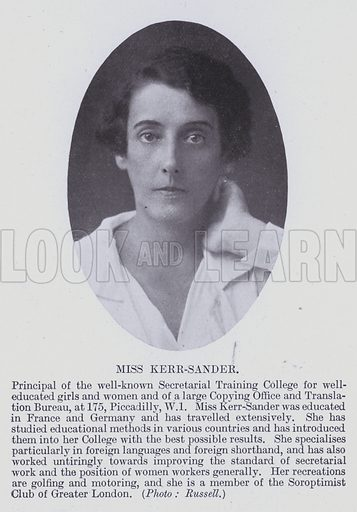 Miss Kerr-Sander. Principal of the well-known Secretarial Training College for well-educated girls and women and of a large Copying Office and Translation Bureau, at 175, Piccadilly, W1. Illustration for Notable Personalities, An Illustrated Who's Who of Professional and Business Men and Women (Whitehall Publishing, 1927).