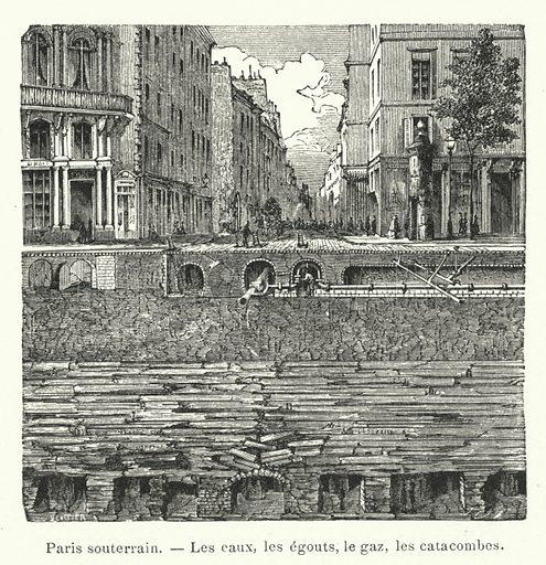 Paris souterrain, Les caux, les egouts, le gaz, les catacombes. Illustration for Les Grands Travaux Du Siecle by JB Dumont (Hachette, 1891).