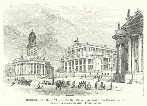 Berlin, the Royal Theatre, the New Church, and part of the French Church in the Gensdarmenmarkt. Illustration for The Imperial Gazetteer, A General Dictionary of Geography (Blackie, c 1855).