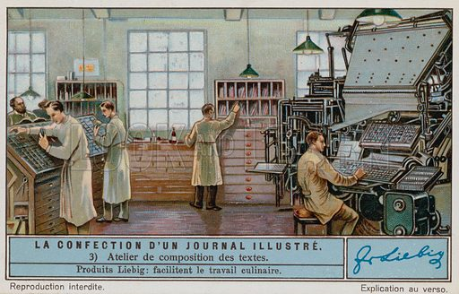 Production of an illustrated newspaper: typesetting workshop. Production of an illustrated newspaper: text composition workshop. Liebig card, early 20th century.