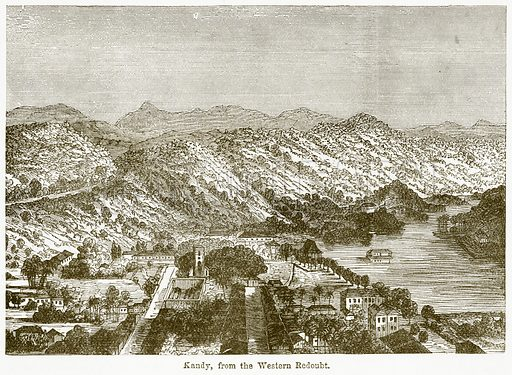 Kandy, from the Western Redoubt. Illustration from The National Encyclopaedia (William Mackenzie, c 1900).