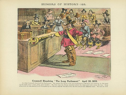 """Cromwell Dissolving """"The Long Parliament."""" April 20, 1653. Illustration for Humors of History (Sully and Ford, c 1905)."""