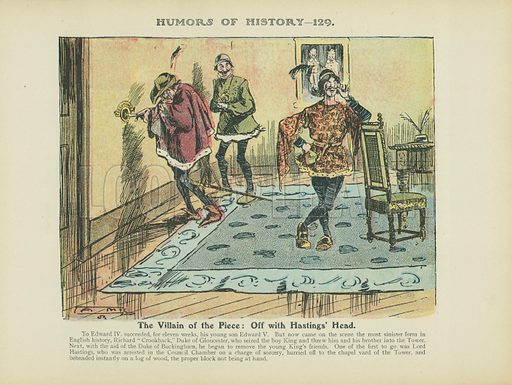 The Villain of the Piece: Off with Hastings' Head. Illustration for Humors of History (Sully and Ford, c 1905).