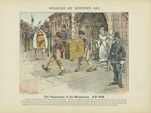 The Suppression of the Monasteries. A.D. 1536. Illustration for Humors of History (Sully and Ford, c 1905).