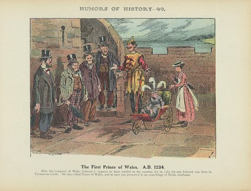 The First Prince of Wales. A.D. 1284. Illustration for Humors of History (Sully and Ford, c 1905).