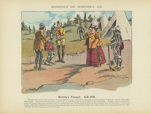 Matilda's Triumph. AD 1141. Illustration for Humors of History (Sully and Ford, c 1905).