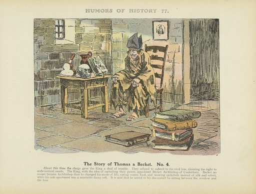 The Story of Thomas a Becket. No 4. Illustration for Humors of History (Sully and Ford, c 1905).