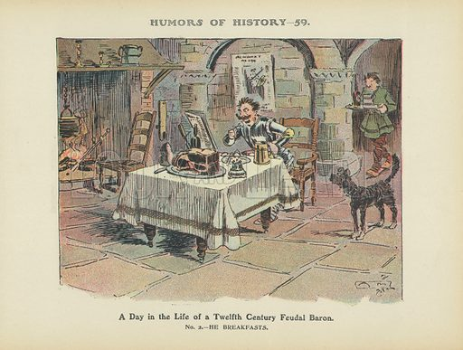 A Day in the Life of a Twelfth Century Feudal Baron. Illustration for Humors of History (Sully and Ford, c 1905).