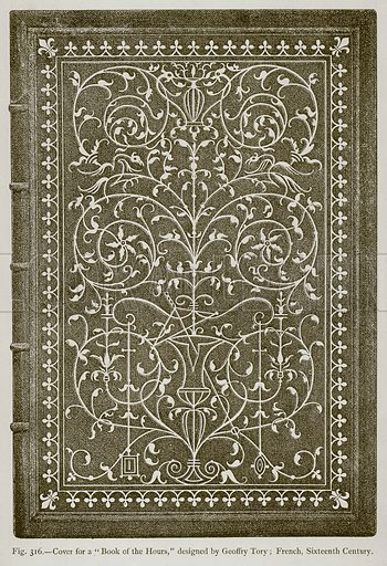 "Cover for a ""Book of the Hours,"" designed by Geoffry Tory; French, Sixteenth Century. Illustration for Historic Ornament by James Ward (Chapman and Hall, 1897)."