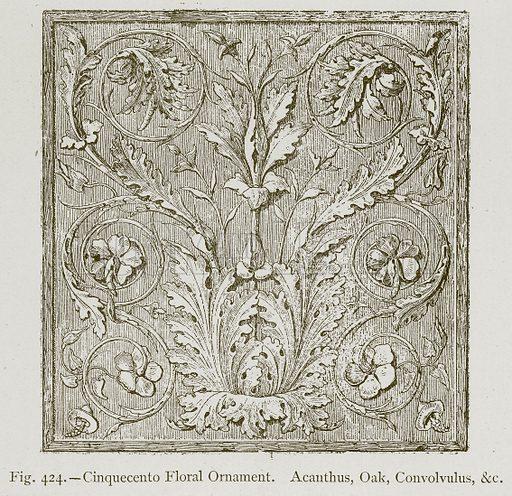 Cinquecento Floral Ornament. Acanthus, Oak, Convolvulus, &c. Illustration for Historic Ornament by James Ward (Chapman and Hall, 1897).
