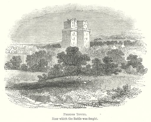 Preston Tower. Near which the Battle was fought. Illustration for The Pictorial History of England (W & R Chambers, 1858).