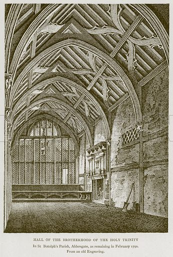 Hall of the Brotherhood of the Holy Trinity. Illustration for Medieval London by Sir Walter Besant (A & C Black, 1906).