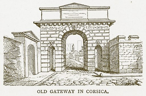 Old Gateway in Corsica. Illustration for Pictorial Records of Remarkable Events (James Sangster, c 1880).