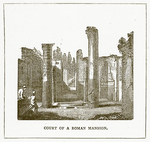 Court of a Roman Mansion. Illustration for Pictorial Records of Remarkable Events (James Sangster, c 1880).