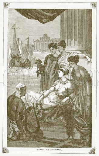 Roman Lady and Slaves. Illustration for Pictorial Records of Remarkable Events (James Sangster, c 1880).