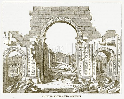 Antique Arches and Columns. Illustration for Pictorial Records of Remarkable Events (James Sangster, c 1880).