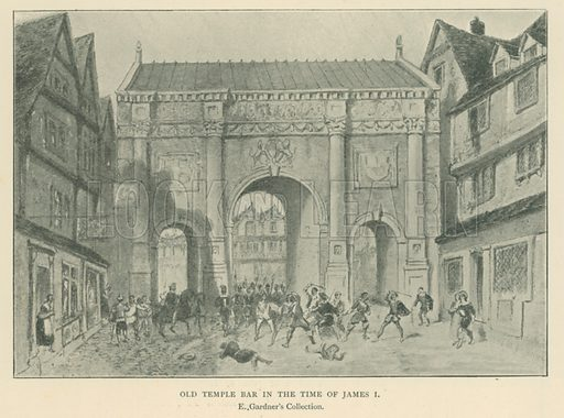 Old Temple Bar in the Time of James I. Illustration for London in the Time of the Tudors by Sir Walter Besant (A & C Black, 1904).
