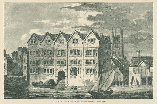 A View of Cold Harbour in Thames Street, about 1600. Illustration for London in the Time of the Tudors by Sir Walter Besant (A & C Black, 1904).