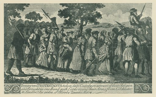 Twenty Two Protestants taken into Custody on Account of their Religion, and Brough tin one Band with Cords round their Arm, from Colchester to London, by Order of Bloody Queen Mary. Illustration for London in the Time of the Tudors by Sir Walter Besant (A & C Black, 1904).