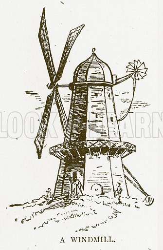 A Windmill. Illustration for Aunt Louisa's Book of Common Things by L Valentine (Frederick Warne, c 1880).