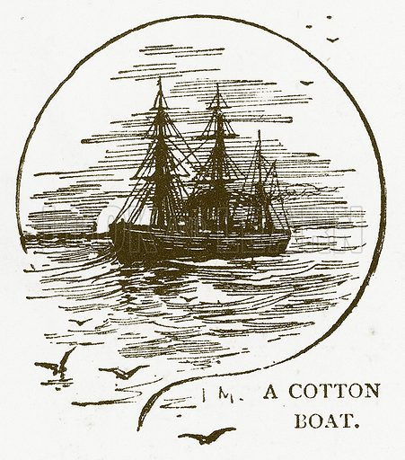 A Cotton Boat. Illustration for Aunt Louisa's Book of Common Things by L Valentine (Frederick Warne, c 1880).