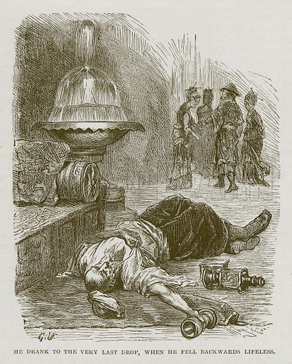 He drank to the Very Last Drop, when he fell Backwards Lifeless. Illustration for The Arabian Nights' Entertainments edited by George Townsend (Frederick Warne, c 1880).
