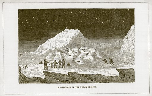 Habitations of the Polar Regions. Illustration for Wonders of the World (D Omer Smith, c 1860).