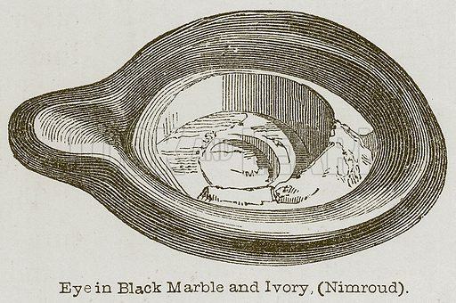 Eye in Black Marble and Ivory, (Nimroud). Illustration for Discoveries in the Ruins of Nineveh and Babylon by Austen Layard (John Murray, 1853).