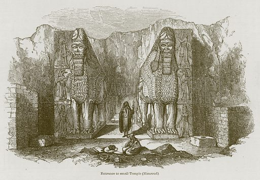 Entrance to Small Temple (Nimroud). Illustration for Discoveries in the Ruins of Nineveh and Babylon by Austen Layard (John Murray, 1853).