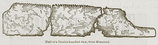 Half of a Double-Handled Saw, from Nimroud. Illustration for Discoveries in the Ruins of Nineveh and Babylon by Austen Layard (John Murray, 1853).