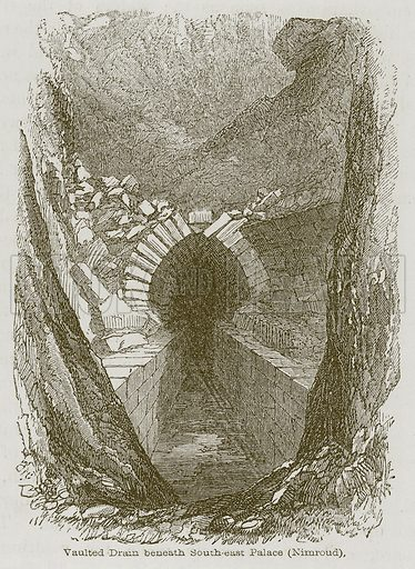 Vaulted Drain Beneath South-East Palace (Nimroud). Illustration for Discoveries in the Ruins of Nineveh and Babylon by Austen Layard (John Murray, 1853).