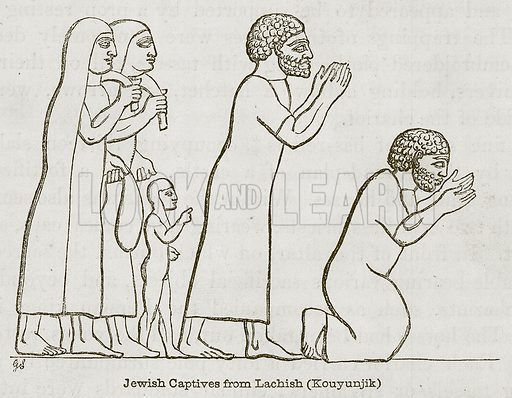 Jewish Captives from Lachish (Kouyunjik). Illustration for Discoveries in the Ruins of Nineveh and Babylon by Austen Layard (John Murray, 1853).