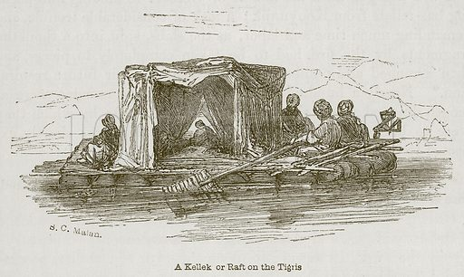 A Kellek or Raft on the Tigris. Illustration for Discoveries in the Ruins of Nineveh and Babylon by Austen Layard (John Murray, 1853).