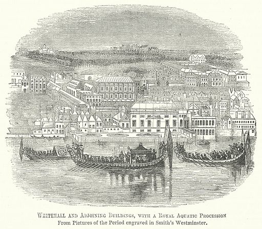 Whitehall and Adjoining Buildings, with a Royal Aquatic Procession. Illustration for The Pictorial History of England (W & R Chambers, 1858).
