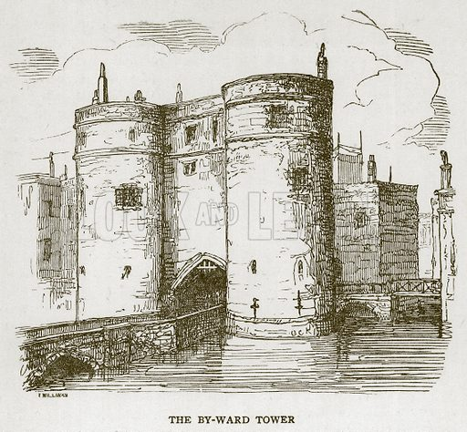The By-Ward Tower. Illustration for The Tower of London by William Harrison Ainsworth (George Routledge, c 1880).