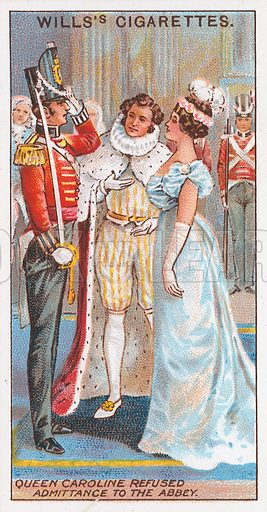 Queen Caroline Refused Admittance to the Abbey. Illustration for the Wills's Cigarettes series of Coronation Cards, 1911.
