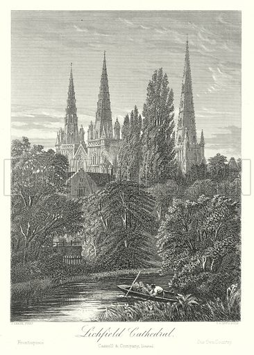 Lichfield Cathedral. Illustration for Our Own County (Cassell, c 1880).