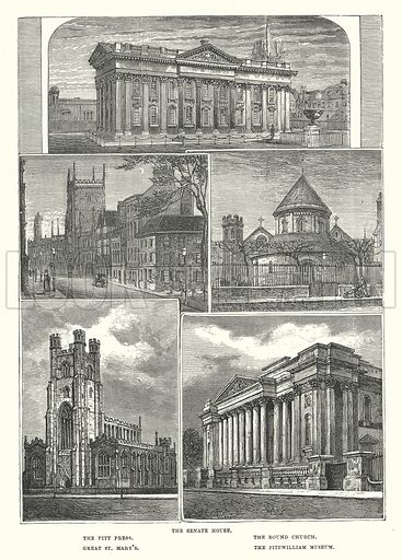 The Senate House. The Pitt Press. The Round Church. Great St Mary's. The Fitzwilliam Museum. Illustration for Our Own County (Cassell, c 1880).